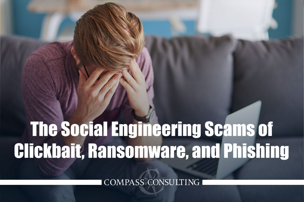 the social engineering scams of clickbait, ransomware, and phishing blog image