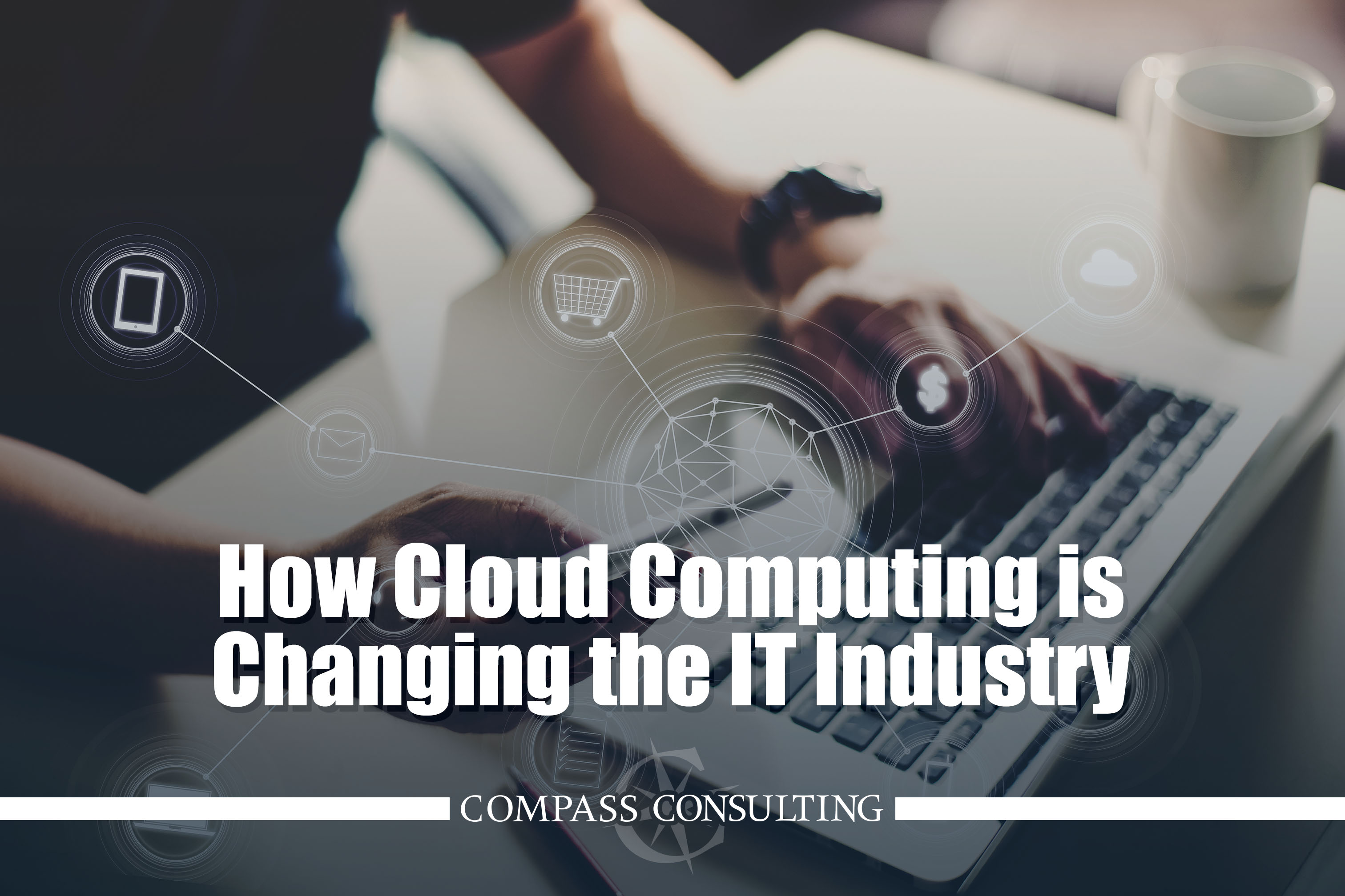 cloud computing changing the IT industry blog