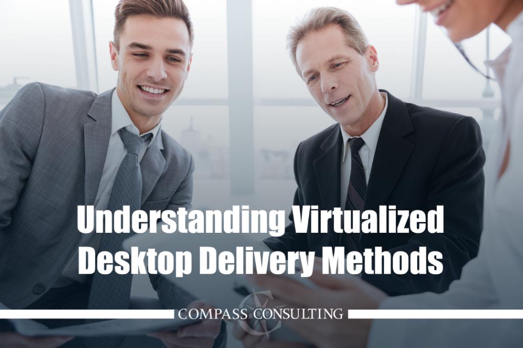 understading virtualized desktop delivery methods blog image