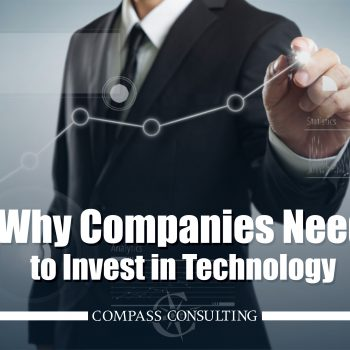 Why Companies Need to Invest in Technology